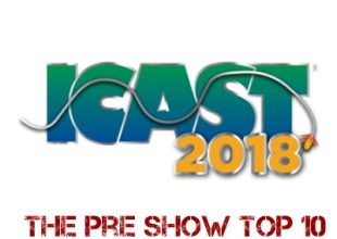 ICAST 2018:  The Pre Show Top 10